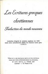 Les Ecritures grecques chrétiennes Traduction du monde nouveau traduits d'après la version anglaise de 1961 mais avec consultation fidèle de l'ancien texte grec -1963